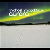 Michael McGoldrick: Aurora [Digipak] *