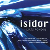 Mats Rondin/Mike Stern (Guitar): Isidor: Mats Rondin Plays the Music of Lars Danielsson and Cennet Jönsson