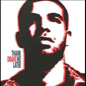 Drake (Rapper/Singer): Thank Me Later [Clean Version]