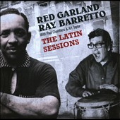 Ray Barretto/Red Garland: Latin Sessions