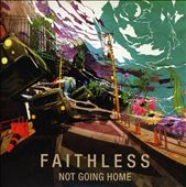 Faithless: Not Going Home [Single]