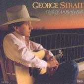 George Strait: Chill of an Early Fall