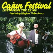 Waylon Thibodeaux: Cajun Festival: Live from The