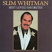 Slim Whitman: Best Loved Favorites