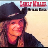 Larry Miller (Guitar): Outlaw Blues *