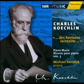 Charles Koechlin: Piano Music, Vol. 3