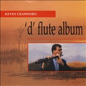 Kevin Crawford: The D Flute Album