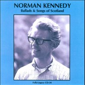 Norman Kennedy: Ballads & Songs of Scotland