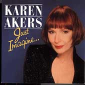 Karen Akers: Just Imagine...