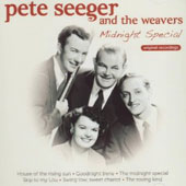 Pete Seeger (Folk Singer)/The Weavers: Midnight Special