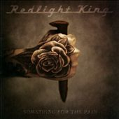 Redlight King: Something for the Pain