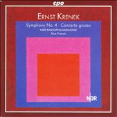 Ernst Krenek: Symphony No. 4; Concerto grosso