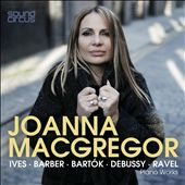 Piano Works By Ives, Bartok, Debussy / Joanna Macgregor, piano