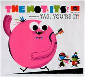 The Not Its: Tag, You're It! [Digipak]
