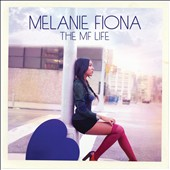 Melanie Fiona: The MF Life