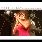 Nicole Henry (Jazz Vocals): Set For The Season: Live In Japan [Digipak]