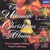 The Ultimate Christmas Album / Pavarotti, Te Kanawa, et al