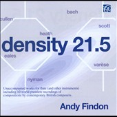 Density 21.5: Unaccompanied Works For Flute by Findon, Scott, Verses, Nyman, Cullen et al. / Andy Findon, flute