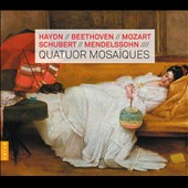 String Quartets of Haydn, Beethoven, Mozart, Schubert, Mendelssohn / Quatour Mosaiques