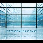 The Essential Philip Glass / The Philip Glass Ensemble [3 CDs]