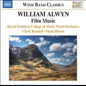 William Alwyn: Film Music / RNC Wind Orchestra - Rundell, Heron