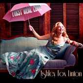 Ashley Linton: First Real Love [Digipak]