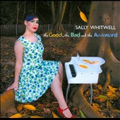 Sally Whitwell: The Good, the Bad, and the Awkward - Music of Badalamenti, Morricone, Nino Rota, et al. / Sally Whitwell, keyboards