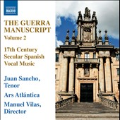 The Guerra Manuscript, Vol. 2 - 17th Century Secular Spanish Vocal Music / Juan Sancho, tenor; Ars Atlantica