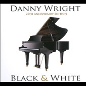 Danny Wright: Black and White [25th Anniversary Edition]