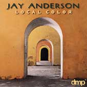 Jay Anderson: Local Color *
