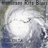 Paul Orta/Paul Orta & the Kingpins: Hurricane Rita Blues