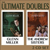 Glenn Miller/The Andrews Sisters: The Ultimate Doubles