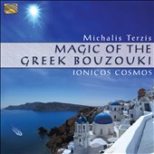 Michalis Terzis: Magic of the Greek Bouzouki: Ionicos Cosmos