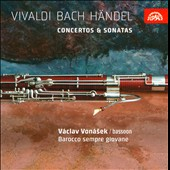 Vivaldi, Bach, Handel: Concertos & Sonatas for Bassoon; CPE Bach: Sonata for solo bassoon / Vaclav Vonasek, bassoon