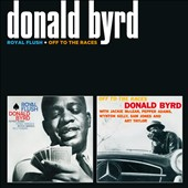 Donald Byrd: Royal Flush/Off To the Races