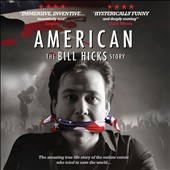 Bill Hicks: American: The Bill Hicks Story