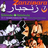 International Orchestra Safari Sound/Mlimani Park Orchestra: Zanzibara 7: Sikinde Vs Ndekule