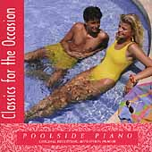 Classics for the Occasion - Poolside Piano