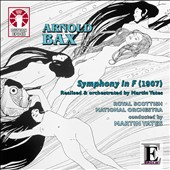 Arnold Bax: Symphony in F (1907) / Martin Yates