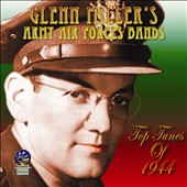 Glenn Miller/Glenn Miller & the Army Air Force Band: Top Tunes of 1944