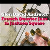 Glen David Andrews: French Quarter Jazz In Jackson Square [Digipak]