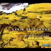 Karin Haussman (b.1962): Works for Ensemble / Sabine Rosenboom, organ; E-Mex-Ensemble