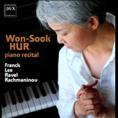Franck, Lee, Ravel, Rachmaninov: A Piano Recital by Won-Sook Hur / Won-Sook Hur, piano