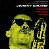 Johnny Griffin: The Little Giant