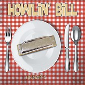 Howlin' Bill: Hungry [Digipak]
