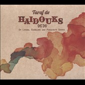 Taraf de Haïdouks: Of Lovers, Gamblers & Parachute Skirts [Digipak]