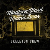 Madisen Ward and the Mama Bear: Skeleton Crew [5/19]