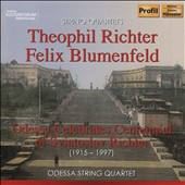 Celebrating the Centennial of Sviatoslav Richter: String Quartets of Theophil Richter & Felix Blumenfeld / Odessa String Quartet