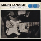Sonny Landreth: Bound by the Blues [Digipak] *