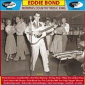 Eddie Bond: Memphis Country Music King